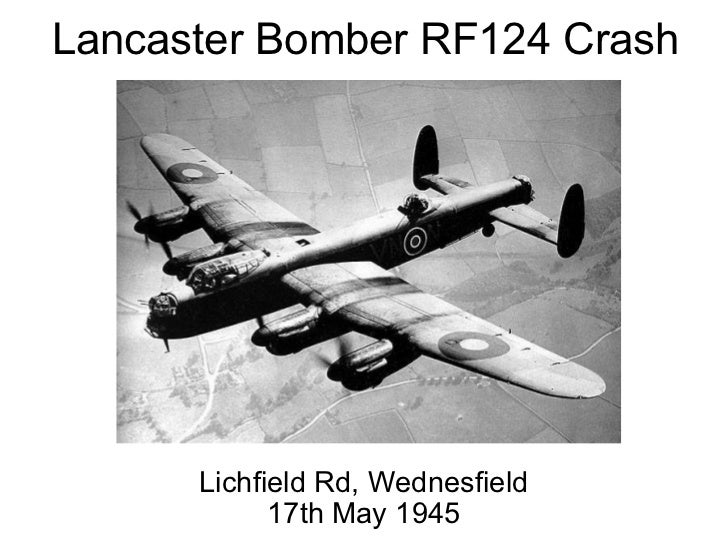 Lancaster Bomber RF124 Crash Lichfield Rd, Wednesfield 17th May 1945