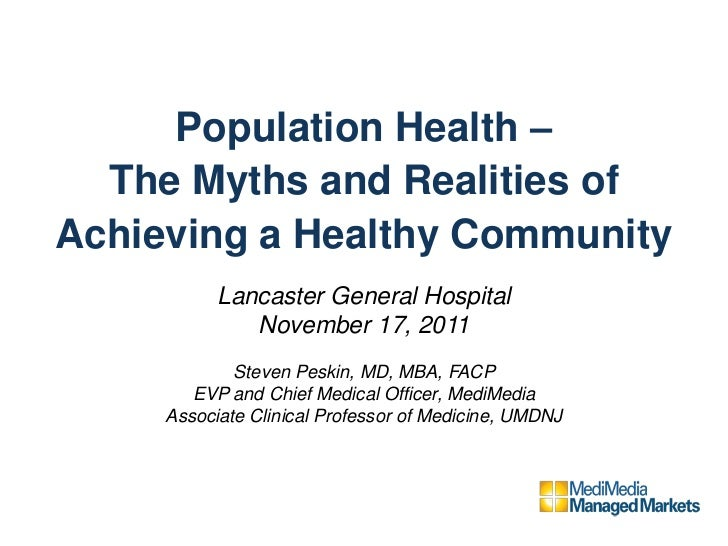Population Health –  The Myths and Realities ofAchieving a Healthy Community           Lancaster General Hospital         ...