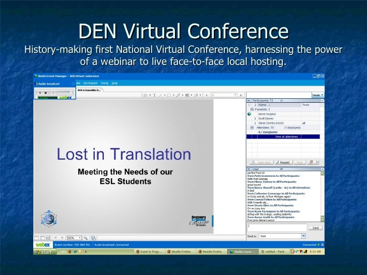 DEN Virtual Conference History-making first National Virtual Conference, harnessing the power of a webinar to live face-to...