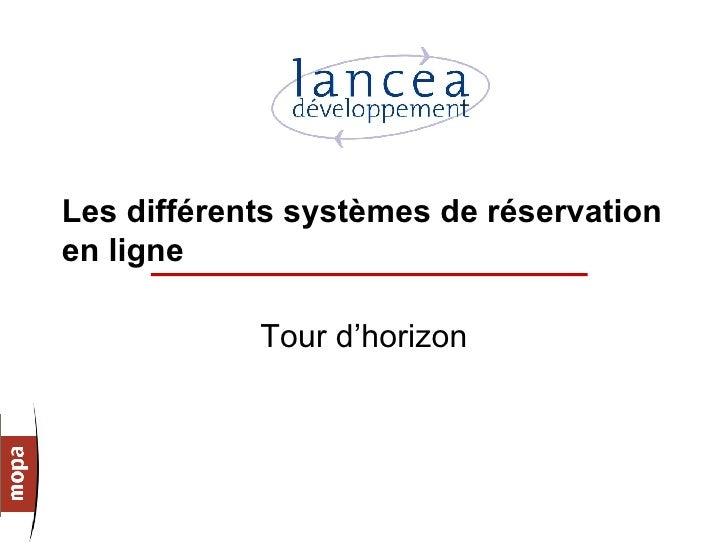 Les différents systèmes de réservation en ligne              Tour d'horizon