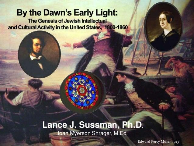 Lance J. Sussman, Ph.D.   Joan Myerson Shrager, M.Ed.                                 Edward Percy Moran 1913