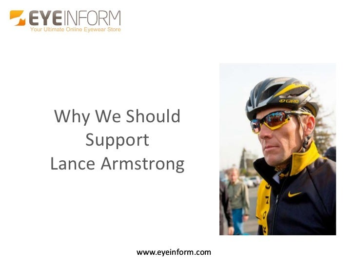Why We Should    SupportLance Armstrong         www.eyeinform.com