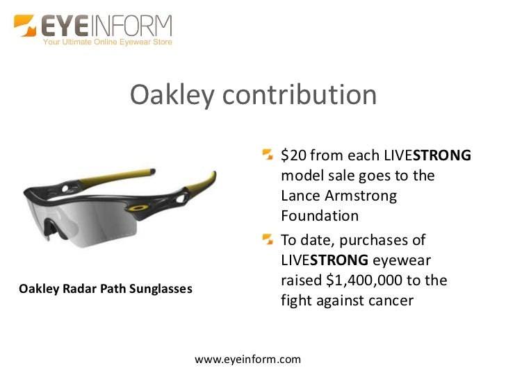 71efbcb16e5f Oakley contribution $20 from each LIVESTRONG ...