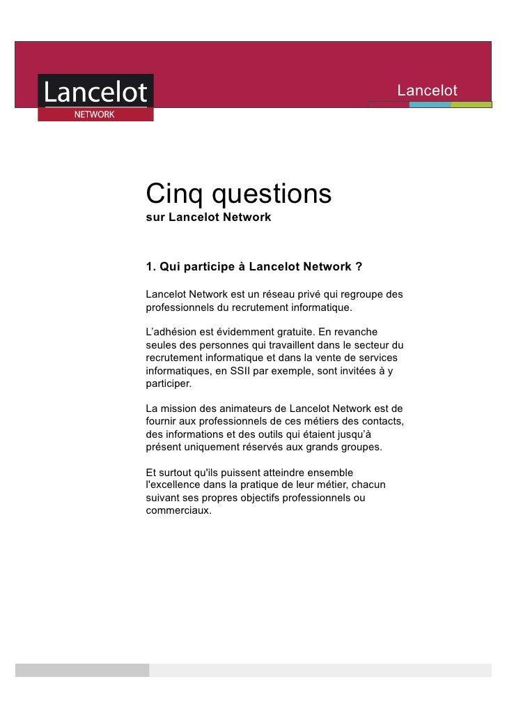 Lancelot                                                        Network     Cinq questions sur Lancelot Network    1. Qui ...