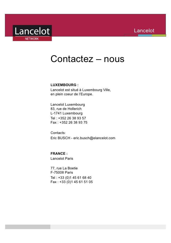 Lancelot                                          Network    Contactez – nous  LUXEMBOURG : Lancelot est situé à Luxembour...