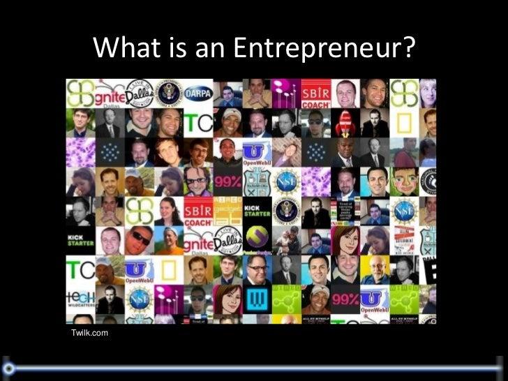 Twilk.com<br />What is an Entrepreneur?<br />