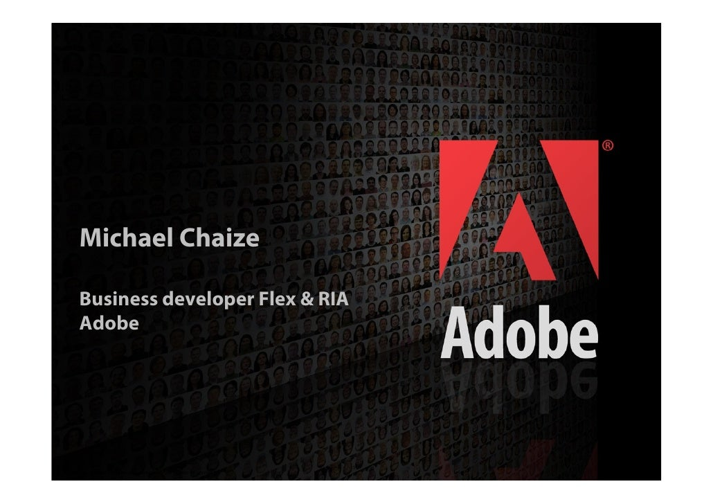 Michael Chaize   Business developer Flex & RIA  Adobe                                                             1 2006 A...