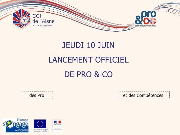 JEUDI 10 JUIN                         LANCEMENT OFFICIEL                             DE PRO & COdes Pro                   ...
