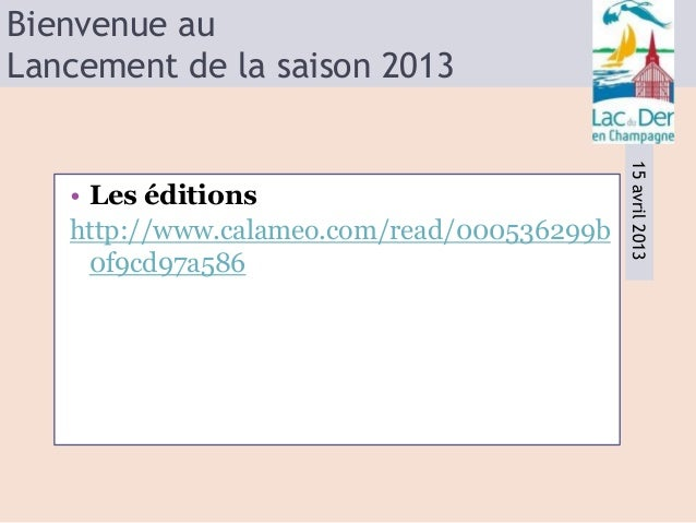 Bienvenue auLancement de la saison 2013                                            15 avril 2013   • Les éditions   http:/...