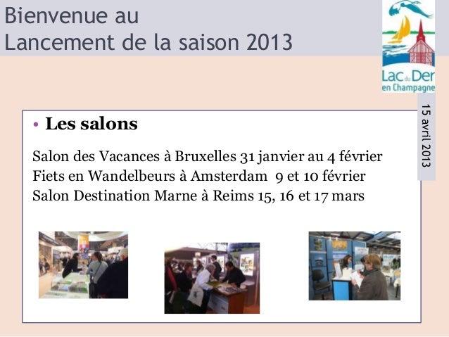 Bienvenue auLancement de la saison 2013                                                           15 avril 2013  • Les sal...