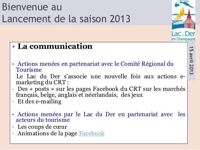 Bienvenue auLancement de la saison 2013  • La communication                                                               ...