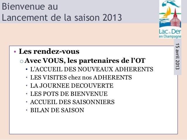 Bienvenue auLancement de la saison 2013                                            15 avril 2013  • Les rendez-vous   o Av...