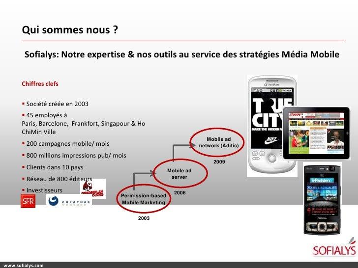 Qui sommes nous ?<br />Sofialys: Notre expertise & nos outils au service des stratégies Média Mobile<br />Chiffres clefs<b...