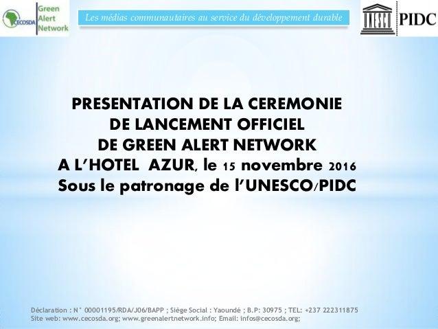 Déclaration : N° 00001195/RDA/J06/BAPP ; Siège Social : Yaoundé ; B.P: 30975 ; TEL: +237 222311875 Site web: www.cecosda.o...