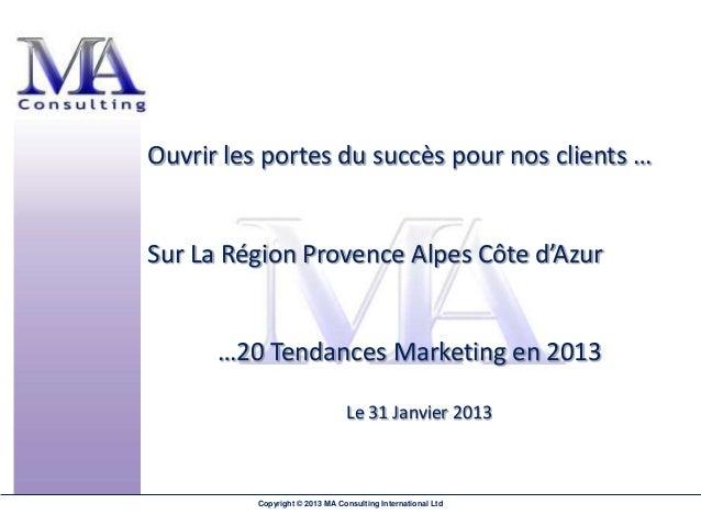 Ouvrir les portes du succès pour nos clients …Sur La Région Provence Alpes Côte d'Azur      …20 Tendances Marketing en 201...