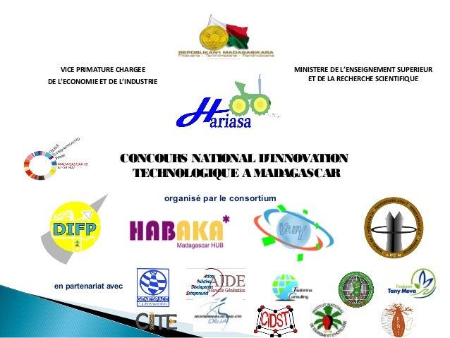 CONCOURS NATIONAL D'INNOVATION TECHNOLOGIQUE A MADAGASCAR organisé par le consortium VICE PRIMATURE CHARGEE DE L'ECONOMIE ...
