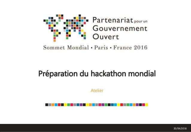 Préparation du hackathon mondial Atelier 20/04/2016