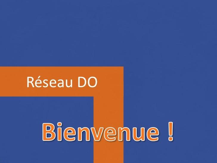 Réseau DO