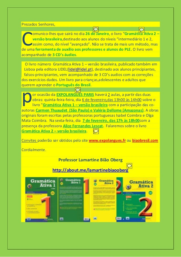 """Prezados Senhores,  C  omunico-lhes que sairá no dia 26 de Janeiro, o livro """"Gramática Ativa 2 – versão brasileira,destina..."""
