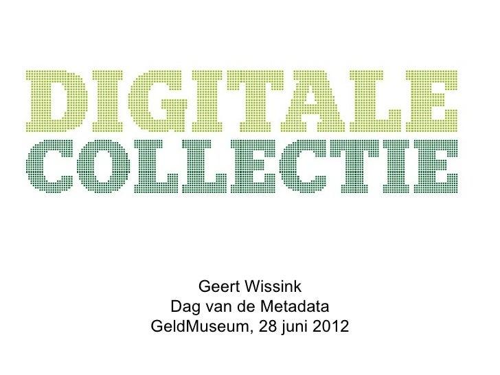 Geert Wissink  Dag van de MetadataGeldMuseum, 28 juni 2012