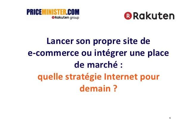 Lancer son propre site dee-commerce ou intégrer une place           de marché :  quelle stratégie Internet pour           ...