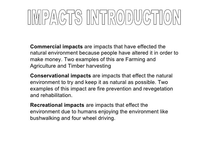 IMPACTS INTRODUCTION Commercial impacts  are impacts that have effected the natural environment because people have altere...