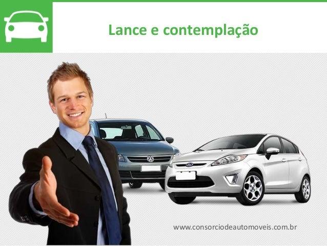 www.consorciodeautomoveis.com.br Lance e contemplação