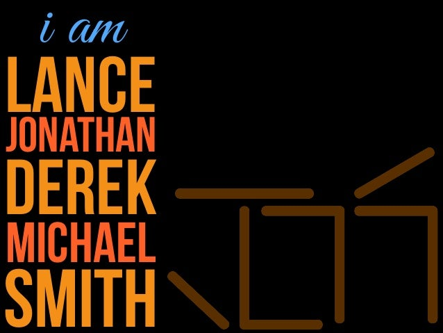 i am  LANCE jonathan derek michael Smith