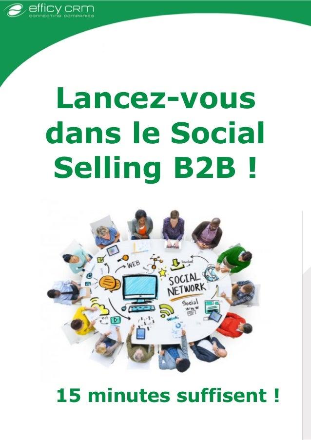 Lancez-vous dans le Social Selling B2B ! 15 minutes suffisent !