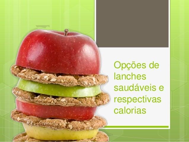 Opções de lanches saudáveis e respectivas calorias