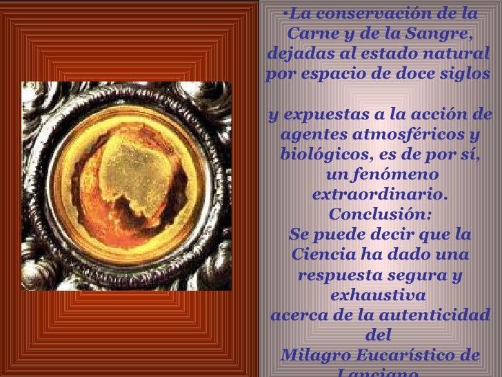 <ul><li>La conservación de la Carne y de la Sangre, dejadas al estado natural  por espacio de doce siglos  y expuestas a ...