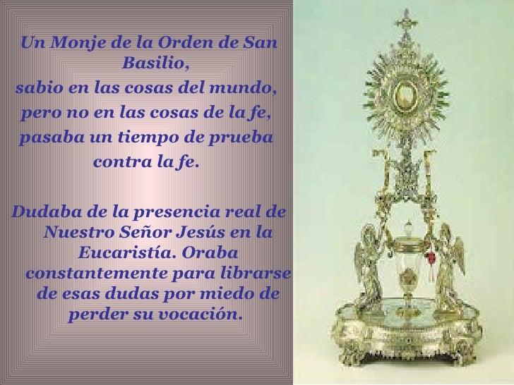 <ul><li>Un Monje de la Orden de San Basilio,  </li></ul><ul><li>sabio en las cosas del mundo,  </li></ul><ul><li>pero no e...