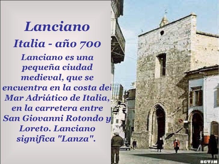 Lanciano Italia - año 700 Lanciano es una pequeña ciudad medieval, que se encuentra en la costa del Mar Adriático de Itali...