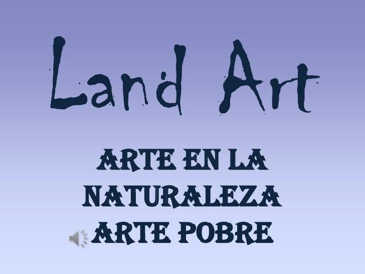 Land ArtArte en la naturalezaArte pobre<br />