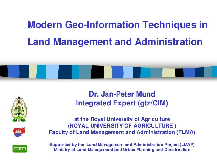 Modern Geo-Information Techniques in Land Management and Administration                         Dr. Jan-Peter Mund        ...