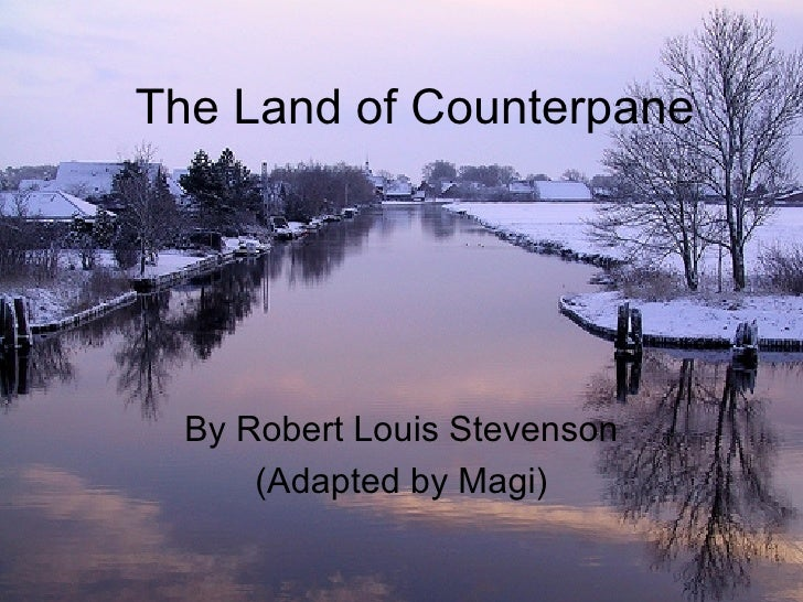 The Land of Counterpane By Robert Louis Stevenson (Adapted by Magi)