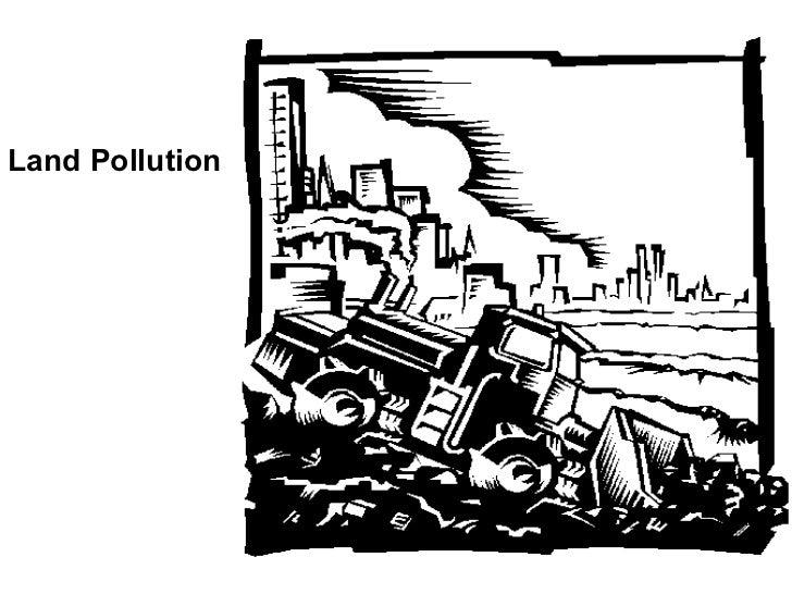 <ul><li>Land Pollution </li></ul>