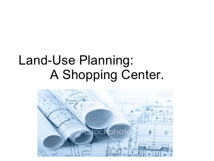 Land-Use Planning:  A Shopping Center.