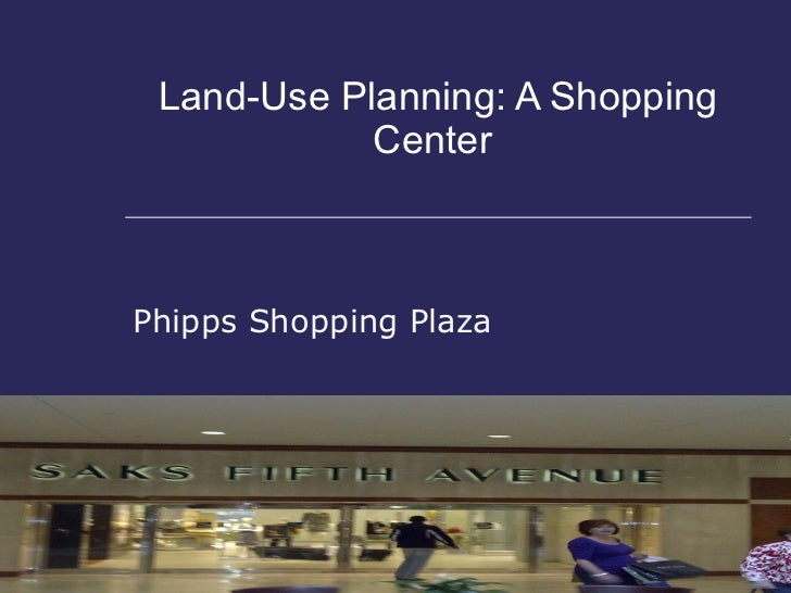 Land-Use Planning: A Shopping Center  Phipps Shopping Plaza