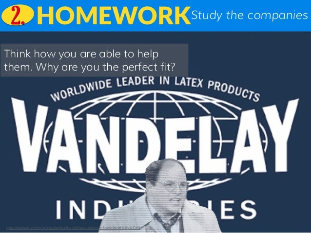 Study the companiesHOMEWORK  Think how you are able to help them. Why are you the perfect fit? 2. http://www.buzzfeed.com...