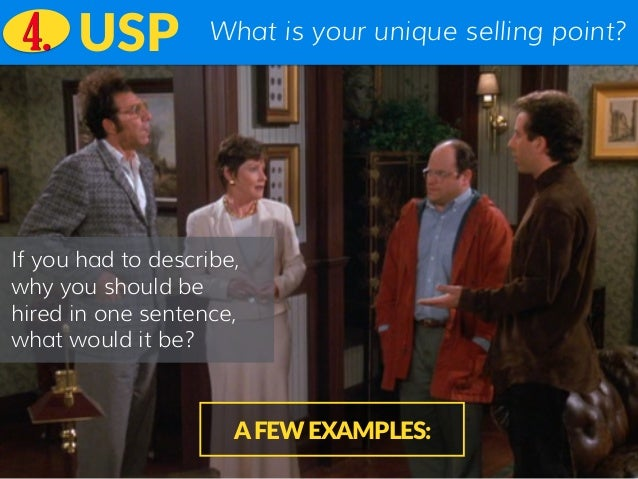 What is your unique selling point?USP If you had to describe, why you should be hired in one sentence, what would it be? A...