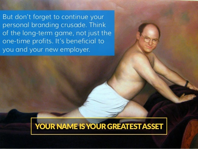 But don't forget to continue your personal branding crusade. Think of the long-term game, not just the one-time profits. I...