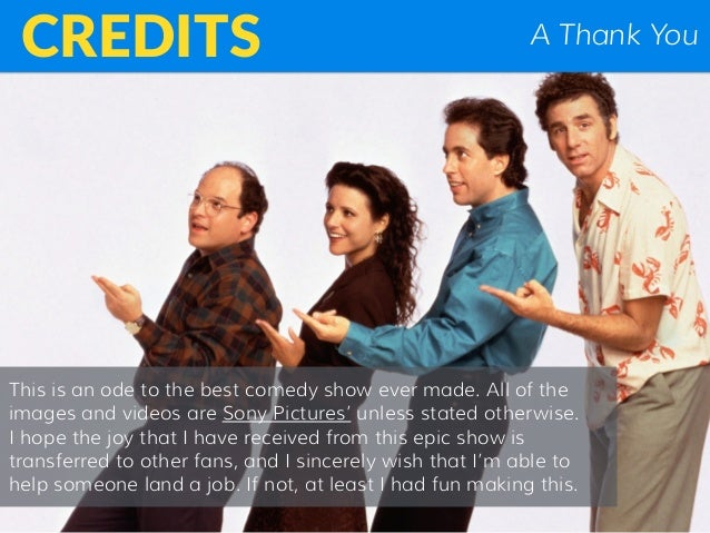 A Thank YouCREDITS This is an ode to the best comedy show ever made. All of the images and videos are Sony Pictures' unles...