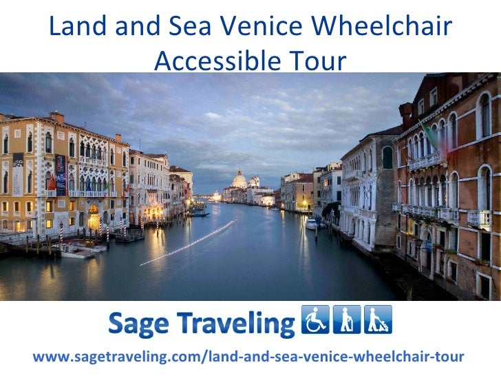 Land and Sea Venice Wheelchair          Accessible Tourwww.sagetraveling.com/land-and-sea-venice-wheelchair-tour