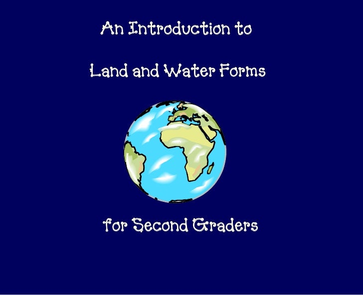 An Introduction toLand and Water Forms for Second Graders