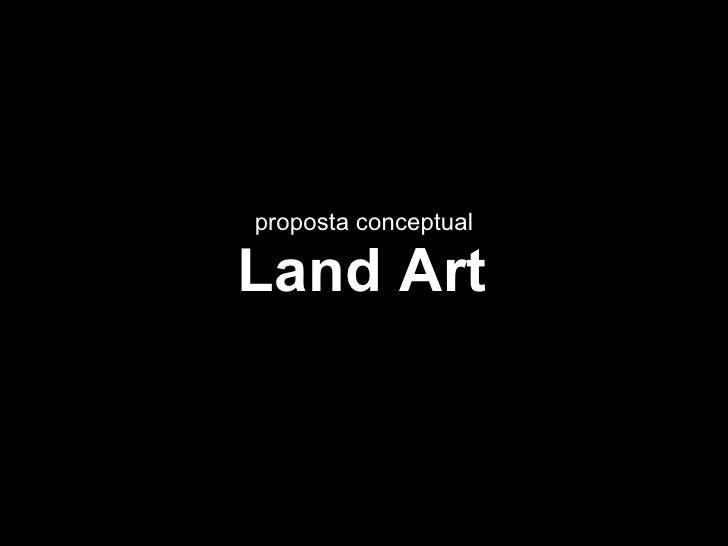 Land Art proposta conceptual
