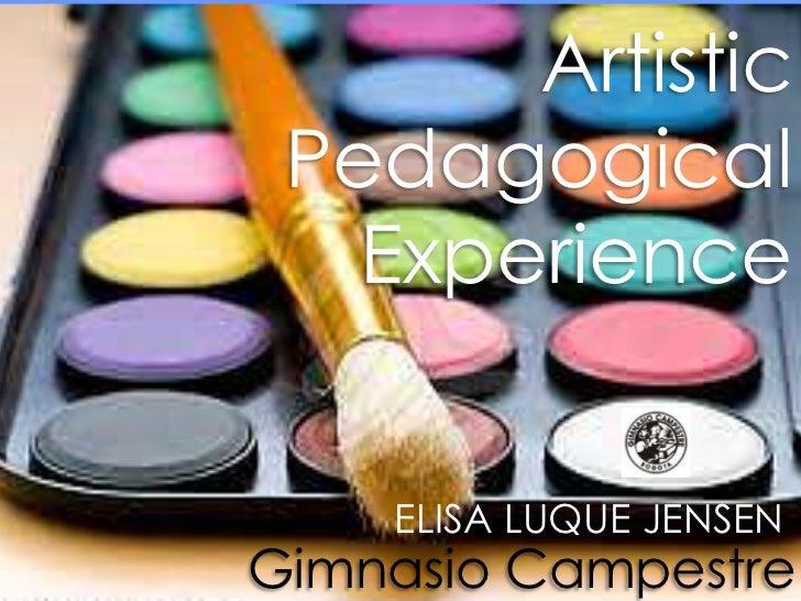 Artistic Pedagogical   Experience    ELISA LUQUE JENSENGimnasio Campestre