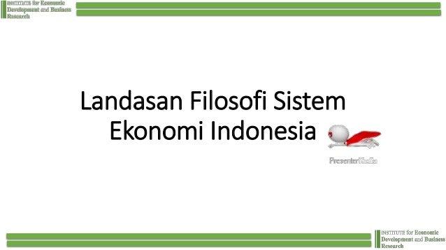 Landasan Filosofi Sistem Ekonomi Indonesia