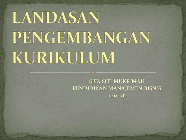 SIFA SITI MUKRIMAHPENDIDIKAN MANAJEMEN BISNIS            1104176