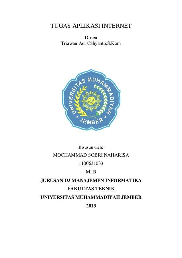 TUGAS APLIKASI INTERNETDosenTriawan Adi Cahyanto,S.KomDisusun oleh:MOCHAMMAD SOBRI NAHARISA1100631033MI BJURUSAN D3 MANAJE...